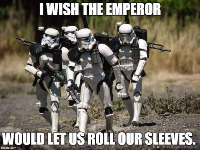 I wish the emperor would let us roll our sleeves Army Memes