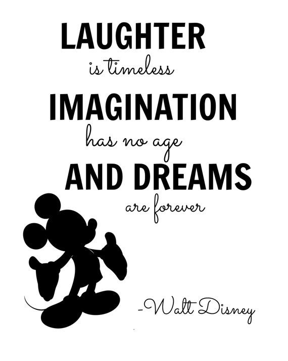 Imagination sayings laughter imagination has no age and dreams are forever