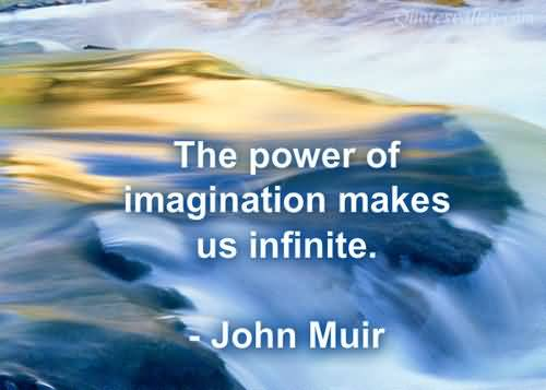 Imagination sayings the power of imagination makes us infinite