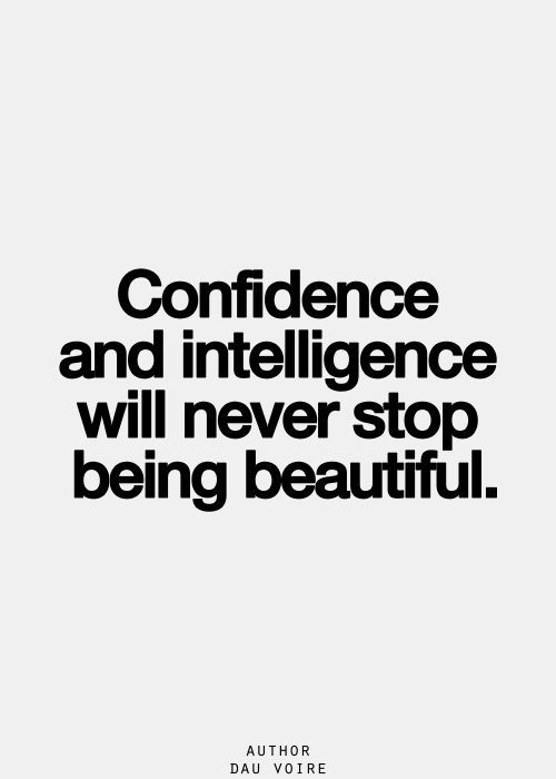 Intelligence Quotes confidence and intelligence will never stop being beautiful