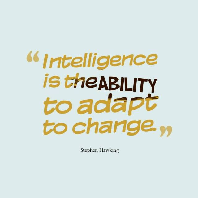 Intelligence Quotes intelligence is the ability to adapt to change