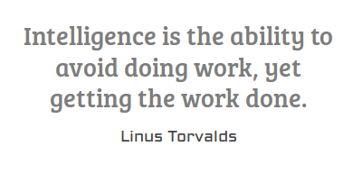 Intelligence Quotes intelligence is the ability to avoid doing work yet getting the work done