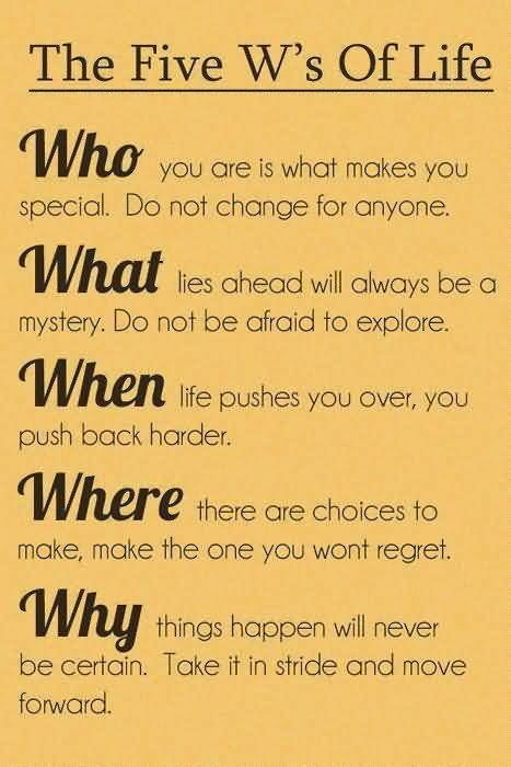 Interesting Quotes the five was of life who you are is what makes you special do not change for anyone