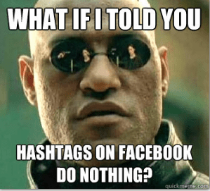 Internet Meme What If I Told You Hashtag On Facebook