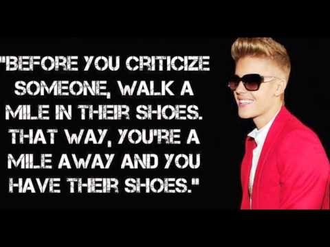 Justin Bieber Quotes before you criticize someone walk a mile in their shoes that way you're a