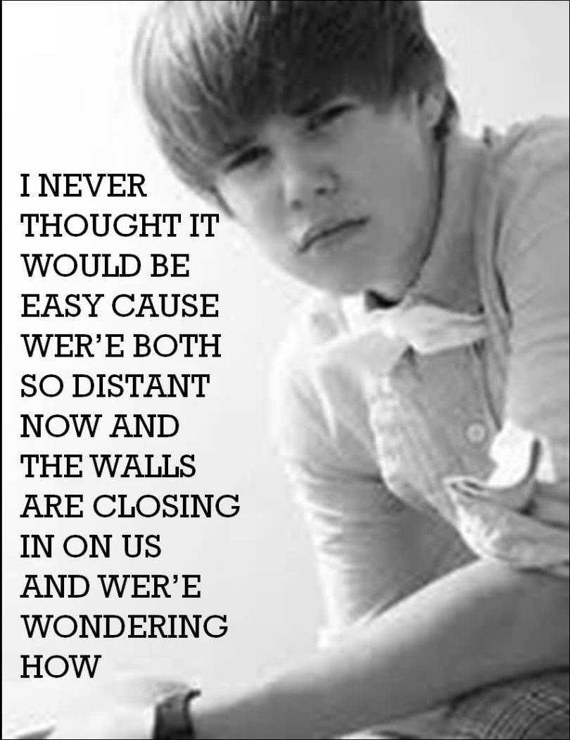 Justin Bieber Sayings i never thought it would be