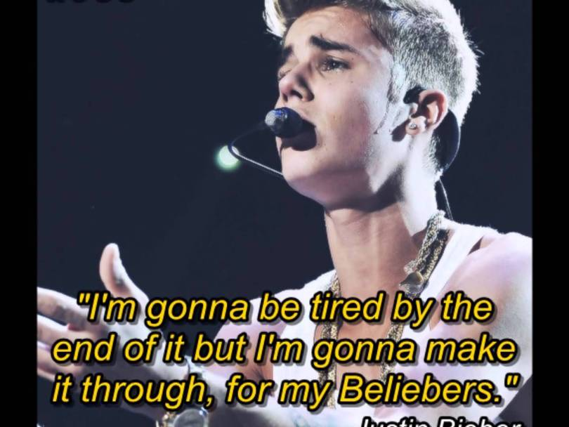 Justin Bieber Sayings I'm goona be tired by
