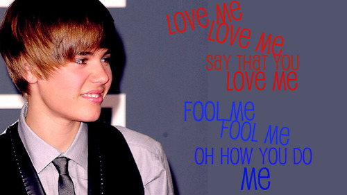 Justin Bieber Sayings love me love me say that you