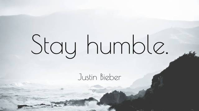 Justin Bieber Sayings stau humble Justin