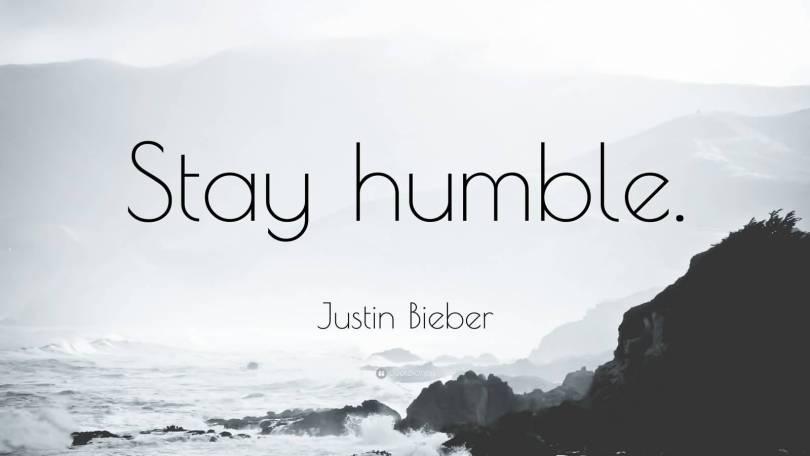 Justin Bieber Sayings stau humble Justin
