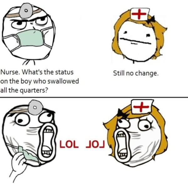 LOL Meme Nurse what's the status on the boy who swallowed