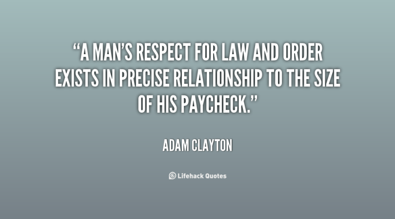 Legal Sayings a man respect for law and order exists in preside
