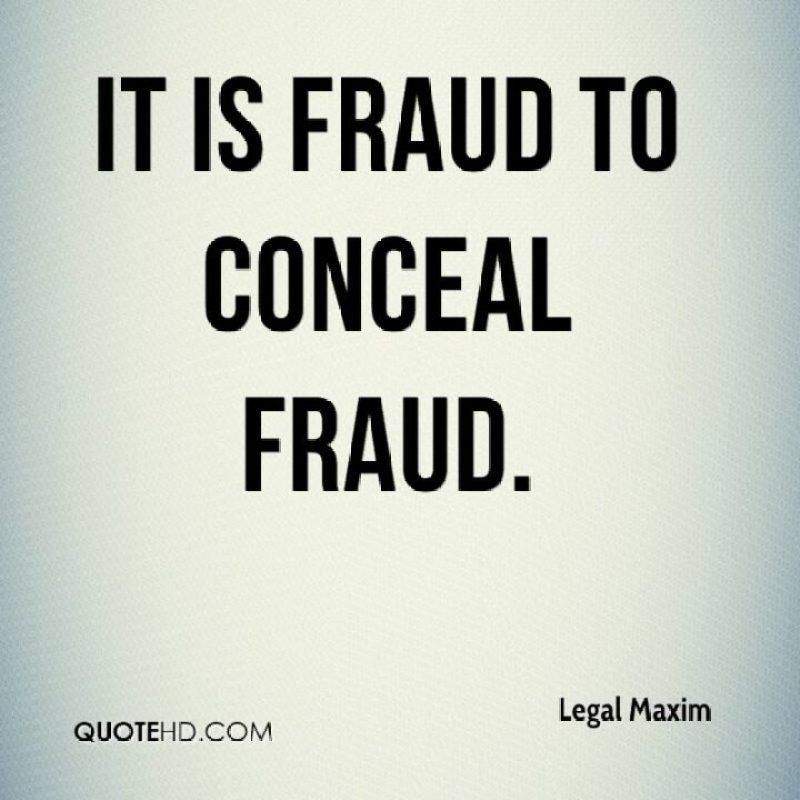 Legal Sayings it is fraud to conceal fraud
