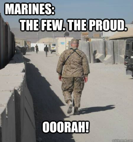 Marines the few the proud ooorah Funny Army Image