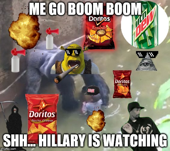 Me Go Boom Boom Shh.. Hillary Is Watching Harambe Memes
