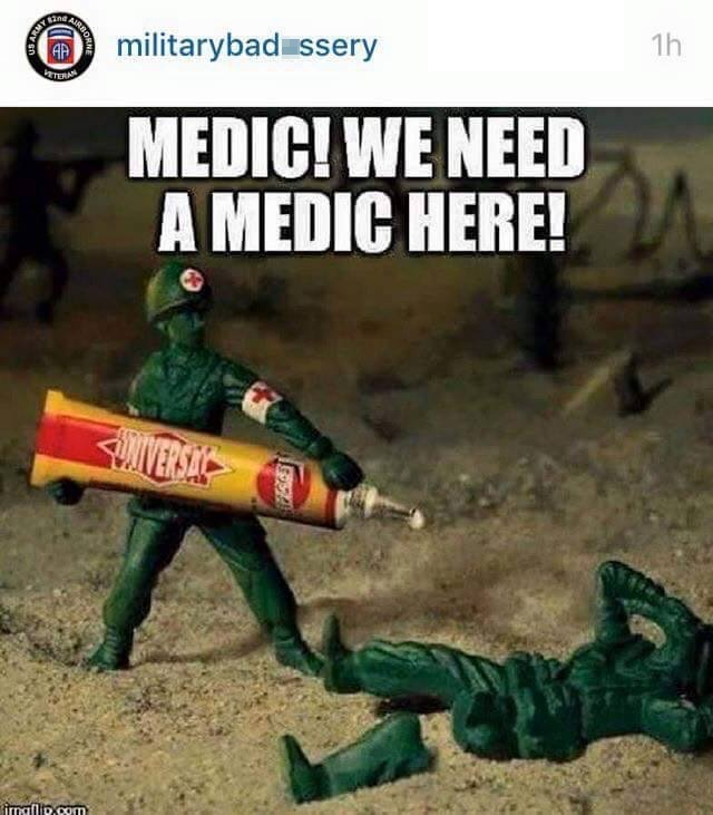 Medic we need a medic here Army Memes