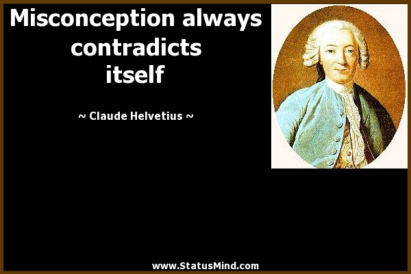 Misconception Quotes misconception always contradicts itself