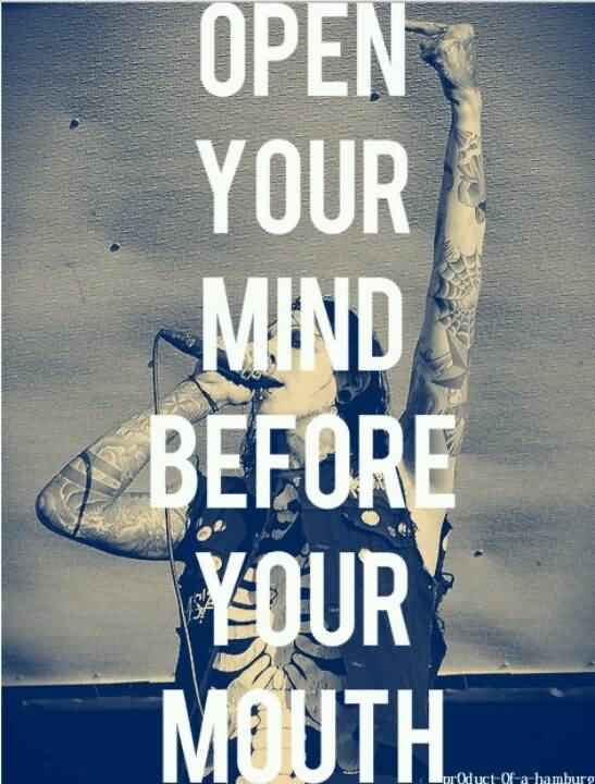 Misconception Quotes open your mind before your mouth