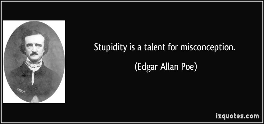 Misconception Sayings stupidity is a talent for misconception (3)