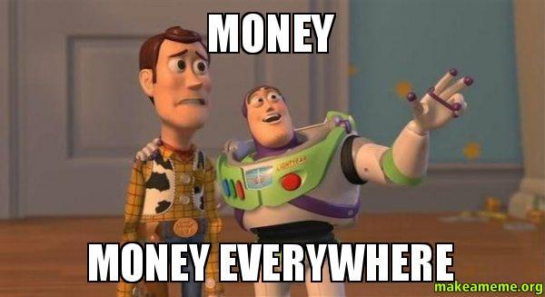 Money money everywhere Money Meme.