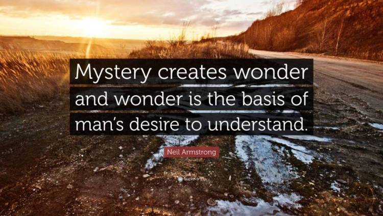 Mystery Quotes mystery creates wonder and wonder is the basis of