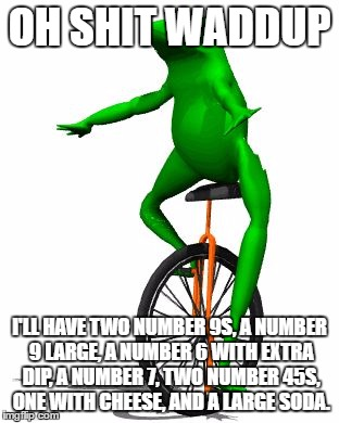 Oh Shit Waddup I'll Have Two Number Dat Boi Meme