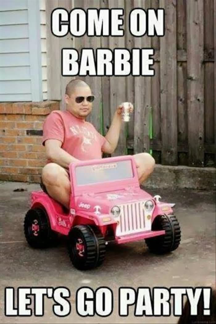 Party Memes come on Barbie lets go party