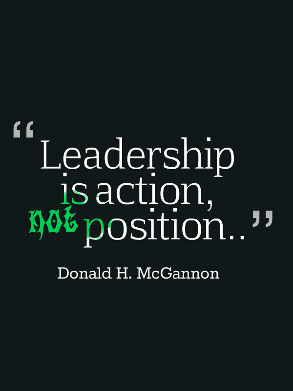 Position Sayings leadership is action not position.