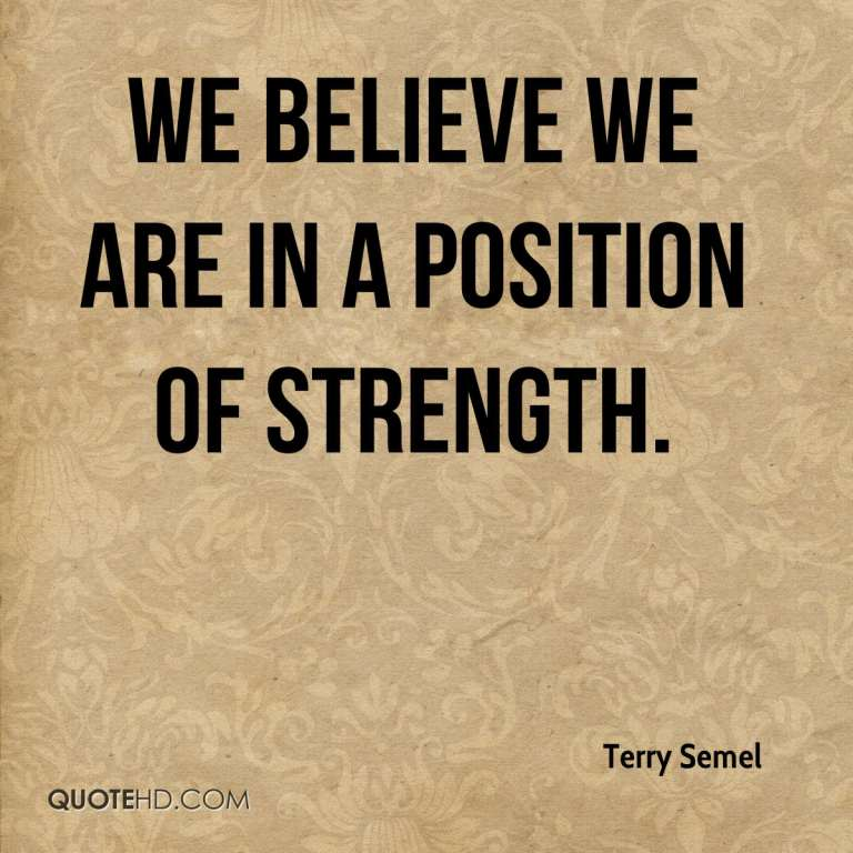 Position Sayings we believe we are in a position