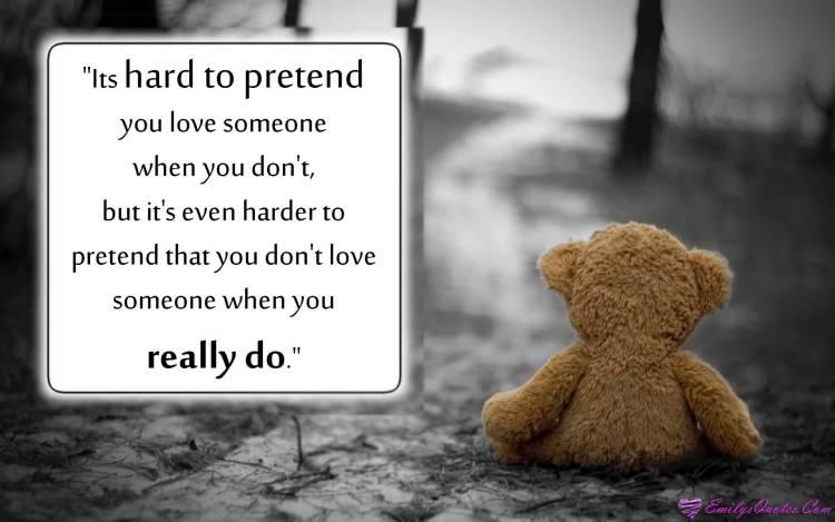 Pretending Quotes it's hard to pretend you love