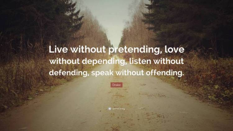 Pretending Quotes live without pretending love without (2)