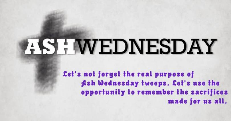 Remember The Sacrifices Ash Wednesday