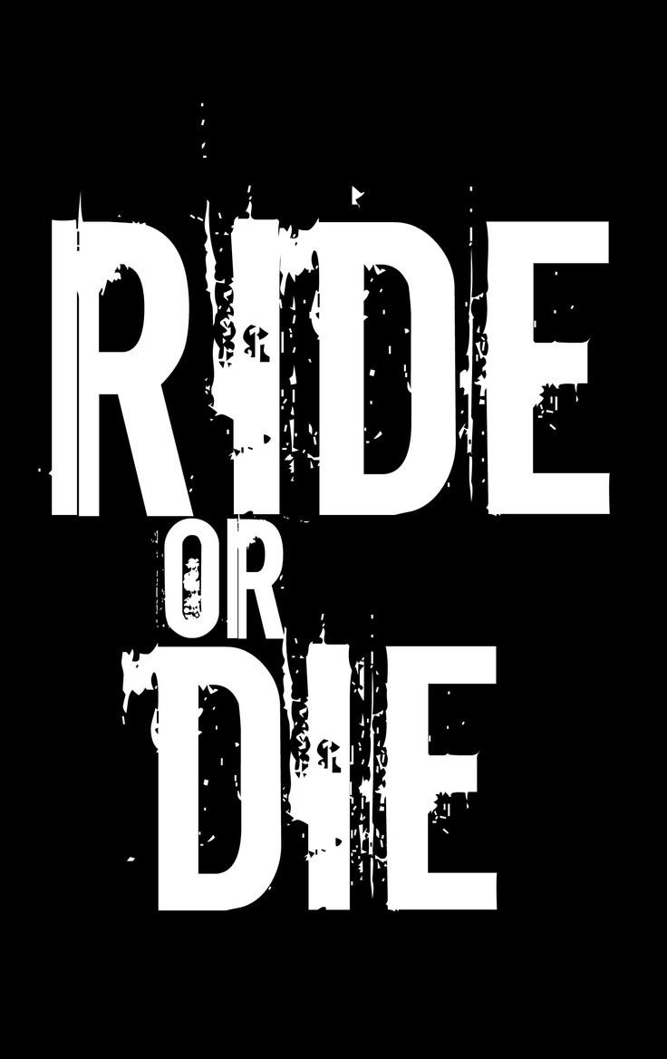 Ride or Die Quotes ride or die