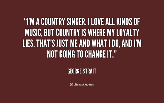 Singer Quotes I'm a country singer i love all kinds
