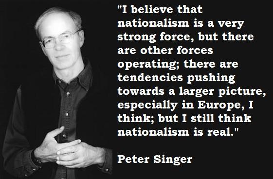 Singer Sayings i believe that nationalism