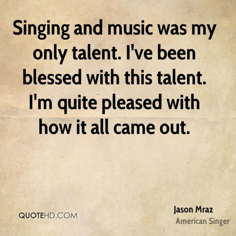 Singer Sayings singing and music was my only talent