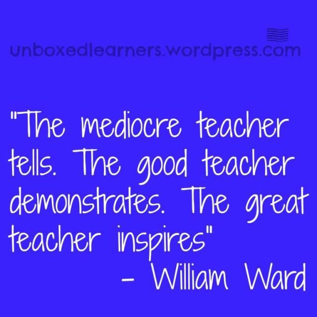 Teach Sayings the mediocre teacher tells the good teacher demonstrates