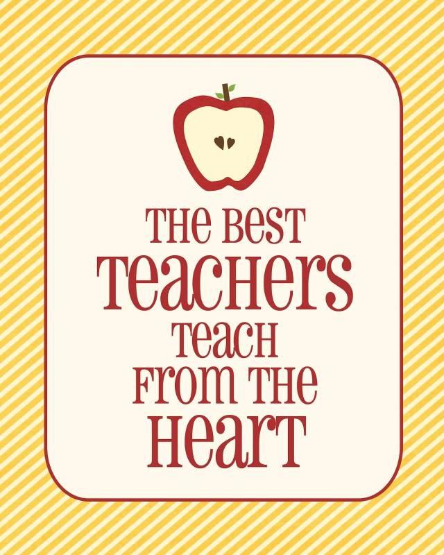 Teacher Quotes the best teachers teach from the heart