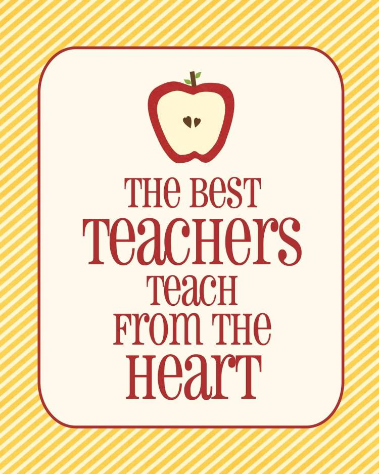 Teacher Quotes the best teachers teach from the heart
