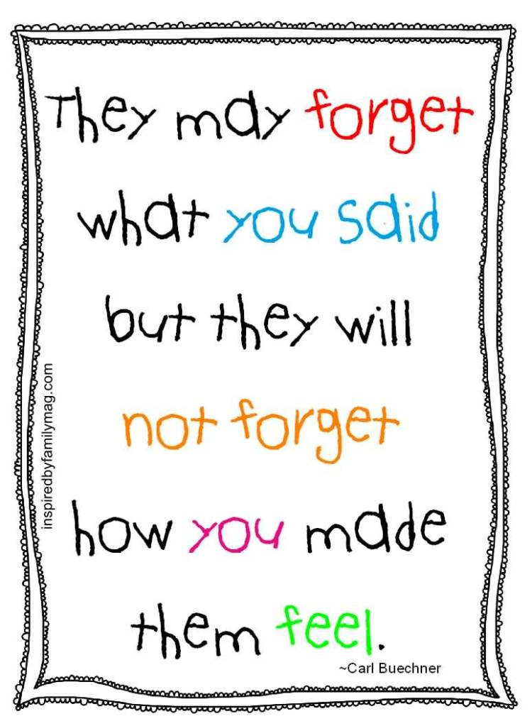 Teacher Quotes they may forget what you said but they will not forget
