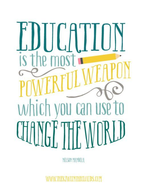 Teacher Sayings education is the most powerful weapon which you can