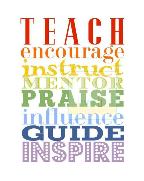 Teacher Sayings teach encourage instruct mentor