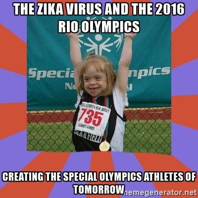 The zika virus and the 2016 rio olympics Meme