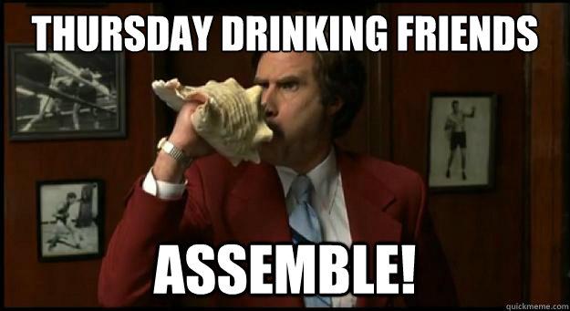 Thursday drinking friends assemble Party Memes