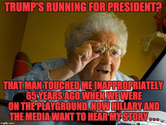 Trump's Running For President That Man Grandma Memes
