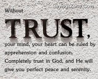 Trust Quotes Without Trust Your Mind Your Heart Can Heart Can Be Ruled by Apprehension And Confusion
