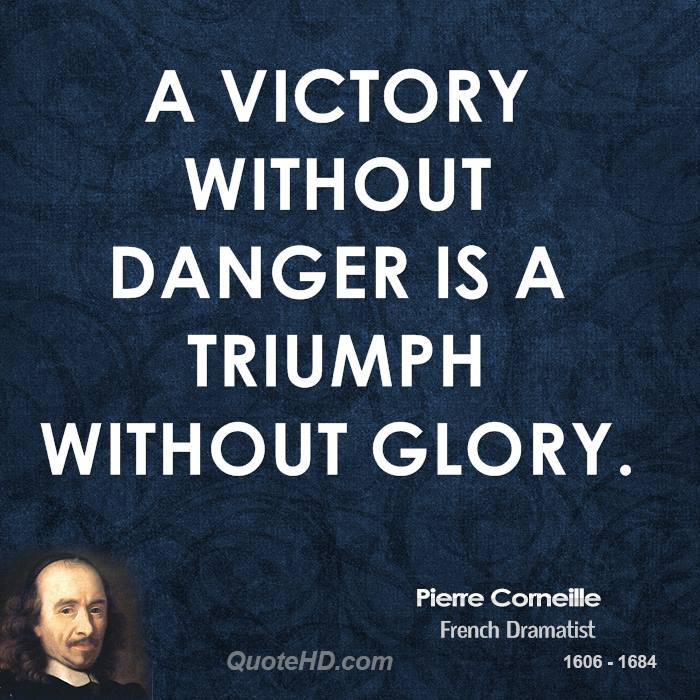 Victory Quotes a victory without danger is a triumph