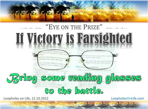 Victory Sayings eye on the prize if victory is farsighted