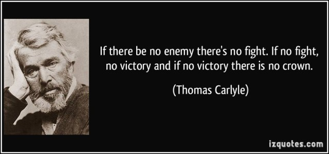 Victory Sayings if there be no enemy there no fight if no fight no victory
