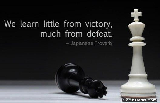 Victory Sayings we learn little from victory much from defeat